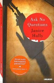 Vente livre :  Ask no questions !  - Janice Hally