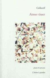 Aimer Tisser - Couverture - Format classique
