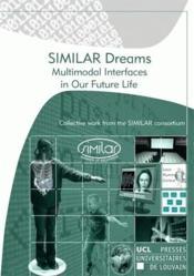 Similar Dreams Multimodal Interfaces In Our Future Life - Couverture - Format classique