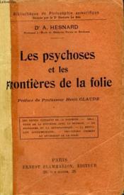 Les Psychoses Et Les Frontieres De La Folies. Collection : Bibliotheque De Philosophie Scientifique. - Couverture - Format classique