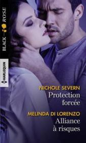 Vente livre :  Protection forcée ; alliance à risques  - Melinda Di Lorenzo - Nichole Severn