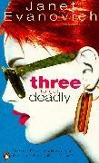 Vente livre :  THREE TO GET DEADLY  - Janet Evanovich