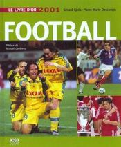 Le Livre D'Or Du Football ; Edition 2001  - Gérard Ejnès