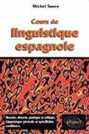 Cours De Linguistique Espagnole Histoire Theorie Pratique Et Critique Linguistique Generale - Intérieur - Format classique