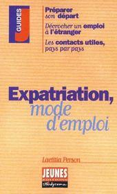 Expatriation mode d'emploi ; 3e edition - Intérieur - Format classique