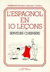 L'espagnol en 10 lecons ; serveurs - cuisiniers - Couverture - Format classique