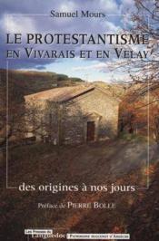 Le Protestantisme En Vivarais Et En Velay - Couverture - Format classique