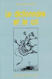 Le dictionnaire et le cri - Couverture - Format classique