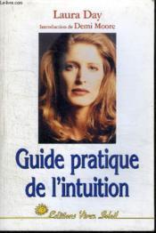 Guide pratique de l'intuition: comment exploiter son intuition naturelle pour la mettre a son service - Couverture - Format classique