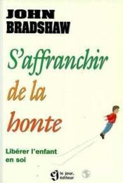 S'Affranchir De La Honte - Couverture - Format classique