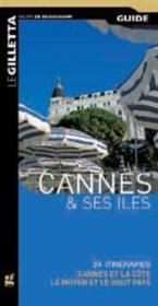 Cannes et ses ?les ; 24 itin?raires ; la c?te, le moyen et le haut pays - Couverture - Format classique