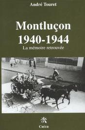 Montluçon 1940-1944 ; la mémoire retrouvée - Intérieur - Format classique