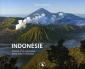 Indonésie ; visions d'un voyageur entre mers et volcans - Couverture - Format classique