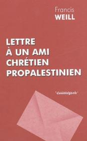 Lettre A Un Ami Chretien Propalestinien - Couverture - Format classique