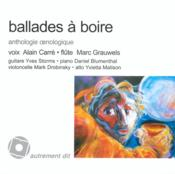 Ballades a boire ; anthologie oenologique - Couverture - Format classique