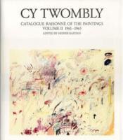 Cy Twombly ; catalogue raisonné of the paintings t.2 - Couverture - Format classique