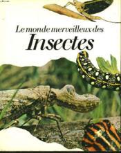 Le Monde Merveilleux Des Insectes - Couverture - Format classique