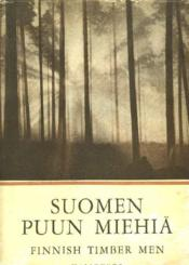 Suomen Puun Miehiä. Finish Timber Men. - Couverture - Format classique
