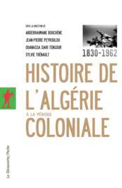 Histoire de l'Algérie à la période coloniale ; 1830-1962 - Couverture - Format classique