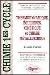 Thermodynamique Equilibres Cinetique Et Chimie Metallurgique - Intérieur - Format classique