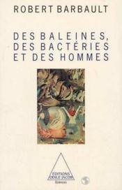 Des Baleines, Des Bacteries Et Des Hommes - Couverture - Format classique