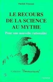 Le Recours De La Science Au Mythe ; Pour Une Nouvelle Rationalite - Intérieur - Format classique