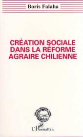 Creation Sociale Dans La Reforme Agraire Chilienne - Couverture - Format classique
