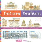 Dehors Dedans ; Ce Que Cachent Les Facades Parisiennes - Intérieur - Format classique
