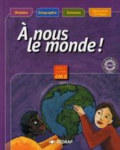 A Nous Le Monde ; Cm2 ; Le Manuel (Edition 2003) - Intérieur - Format classique