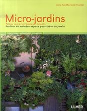 Micro-jardins ; patios, cours, terrasses, balcons ; transformer les petits espaces en jardins - Intérieur - Format classique