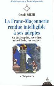 Franc-Maconnerie : Rendue Intelligible A Ses Adeptes Apprenti (La) T1 - Intérieur - Format classique