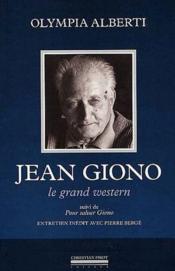 Jean Giono, le grand western ; pour saluer Giono - Couverture - Format classique
