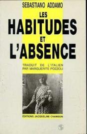 Les Habitudes Et L'Absence - Couverture - Format classique