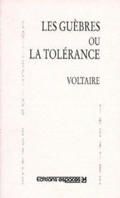 Guèbres ou la tolérance - Couverture - Format classique