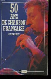 50 Ans De Chanson Francaise 1994 - Couverture - Format classique