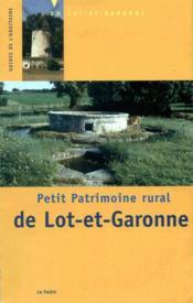 Petit Patrimoine Rural De Lot-Et-Garonne - Couverture - Format classique