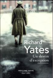 Vente livre :  Un destin d'exception  - Richard Yates