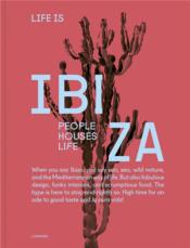 Vente  Life is Ibiza ; people, houses, life  - Anne Poelmans