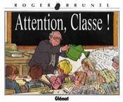 Brunel t.7 ; attention classe - Intérieur - Format classique