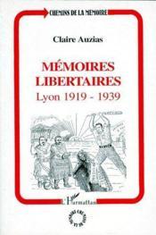 Mémoires libertaires ; Lyon, 1919-1939 - Couverture - Format classique