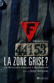 La Zone Grise La Resistance Francaise A Buchenwald - Intérieur - Format classique