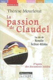 La passion de Claudel - Couverture - Format classique