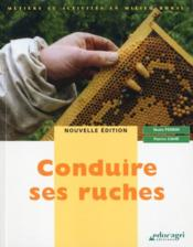Conduire ses ruches  - Patrice Cahe - Nadia Perrin