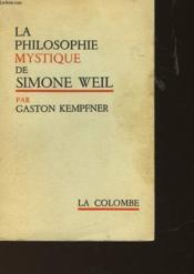La Philosophie Mystique De Simone Weil - Couverture - Format classique