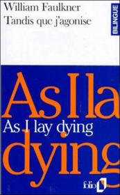 Vente livre :  Tandis que j'agonise ; as I lay dying  - William Faulkner