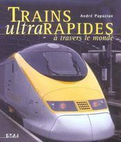Trains Ultrarapides A Travers Le Monde - Intérieur - Format classique