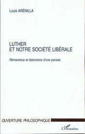 Luther Et Notre Societe Liberale ; Remanence Et Distorsions D'Une Pensee - Intérieur - Format classique