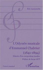 L'odyssée musicale d'Emmanuel Chabrier (1841-1894) ; histoire d'un compositeur insolite - Couverture - Format classique
