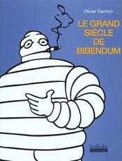 Le Grand Siècle De Bibendum - Intérieur - Format classique