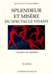 Splendeur Et Misère Du Spectacle Vivant. L'Exemple De Grenoble - Couverture - Format classique